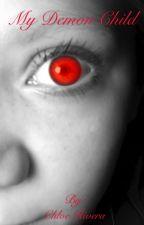 My Demon Child  by taylorsmith1422