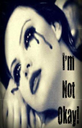 I'm Not Okay! by xxsophiexx95