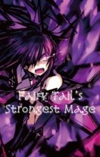 Fairy tail's Strongest Mage {Fairy Tail FF} {Book 1}  by Alyss-sama1122