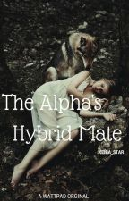 The Alpha's Hybrid Mate by keira_star