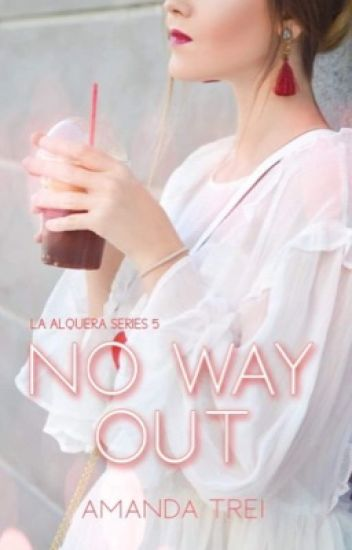 No Way Out (La Alquera Series #3)