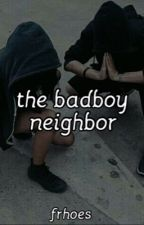 the badboy neighbor by frhoes