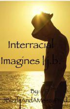 Justin Bieber Interracial Imagines✨ by MyEnemyMyAlly