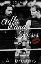 Cuffs And Kisses|Dean Ambrose x Roman Reigns |Ambreigns| TERMINADA|™ by IsiMir