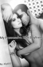 My Possessive Rich Boyfriend by aliy832