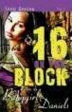 16 on the block by prettyniyaa