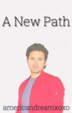 A New Path (A Sebastian Stan Fic) by americandreamxoxo