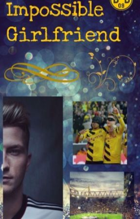 Impossible Girlfriend (Marco Reus FF, ❤️ Erik Durm, Mario Götze, BVB) by Lanulonly