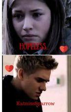 Hopeless... (ON HOLD) by KatnissSparrow
