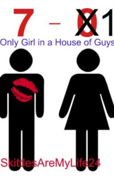Only Girl in a House of Guys