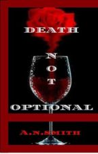 Death Not Optional by 778TIE