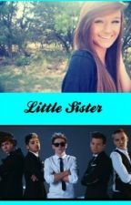 Little Sister ( one direction fanfiction ) by Brianna_Payne20
