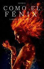 Como el Fénix  by MiiiMiiis