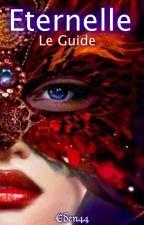 Eternelle : Le Guide by Eden44