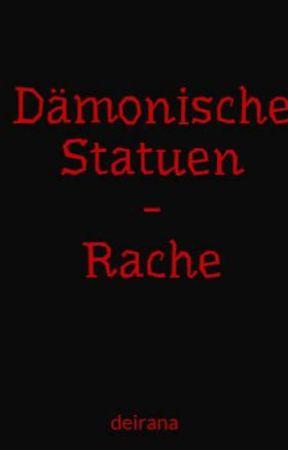 Dämonische Statuen - Rache by deirana