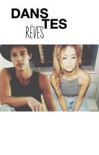 Dans tes rêves (fanfiction magcon) by fan_zone
