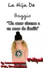 La hija de Baggio (TERMINADA) by FifthHarmonyOfficial