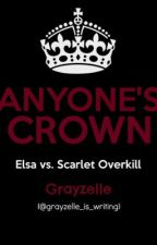 Anyone's Crown || Elsa vs Scarlet Overkill by gray-zelle
