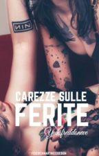 Carezze sulle Ferite {In Revisione} by yukifreddoneve