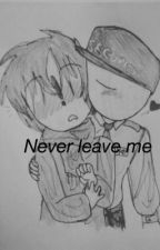 Never leave me by angeline9273