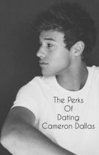 The Perks of Dating Cameron Dallas by themboys_magcon