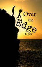Over the Edge by speakandbeHeard