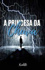 A Princesa da Chuva by Makozim