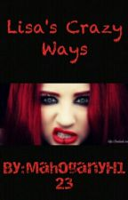 Lisa's Crazy Ways by MahoganyH123