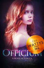 Officium #Wattys2016 by Sorcca