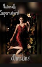Naturally Supernatural • TVD by x0mckinzi_