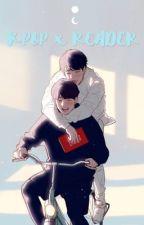 Kpop x Reader by SubZERO510