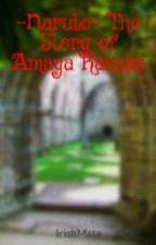 -Naruto- The Story of Amaya Kasumi by Aquaria1234
