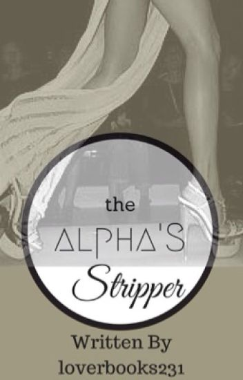 The Alpha's Stripper