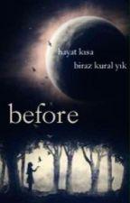 Before | Harry Potter Fanfiction (Üniversite Sınavı Nedeniyle Ara Verildi!) by minibayku