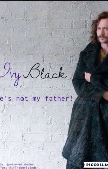 Ivy Black: He's not my father.