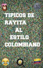 Tipicos de rayita al estilo Colombiano by okokalrightofwesley