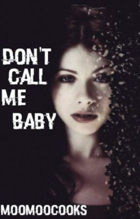 Don't Call Me Baby (Rated R) by MoomooCooks
