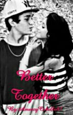 Better Together by AmeezyCabello97