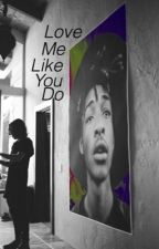 Love me like you do by christopher-syre
