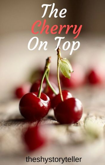 The Cherry On Top ✔ (Interacial Teen Romance)