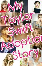 My Taylor Swift Adoption Story. by Swiftie_Forever_