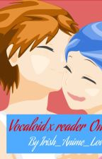 Vocaloid x Reader One Shots [requests off] by Lady_Saki01