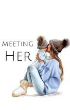 Meeting Her by damnnitdallas