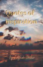 Quotes of inspiration by AFRAHSHIKUR
