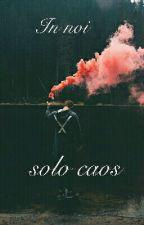 In Noi Solo Caos by GirolamoPerrotta