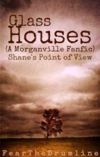 Glass Houses: Shane's Point of View (A Morganville Vampires Fanfic) by FearTheDrumline