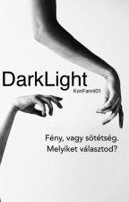 DarkLight (szüneteltetve) by konfanni01