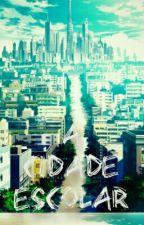 A Cidade Escolar (Light Novel Project Pt-Br) by VeraloneFore