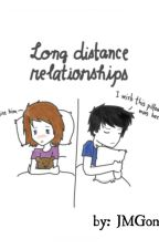 Long Distance Relationship [COMPLETED] by johnmarkgonda