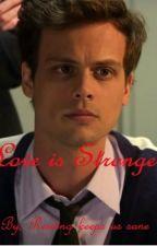 Love is stronger ( Spencer Reid love story ) by Reidingkeepsussane